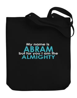My Name Is Abram But For You I Am The Almighty Canvas Tote Bag