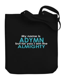 My Name Is Adymn But For You I Am The Almighty Canvas Tote Bag