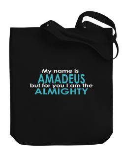 My Name Is Amadeus But For You I Am The Almighty Canvas Tote Bag