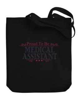 Proud To Be A Medical Assistant Canvas Tote Bag