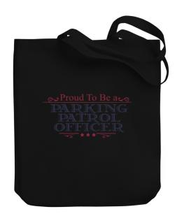 Proud To Be A Parking Patrol Officer Canvas Tote Bag
