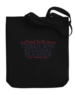 Proud To Be An Urban And Regional Planner Canvas Tote Bag