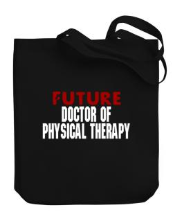 Future Doctor Of Physical Therapy Canvas Tote Bag