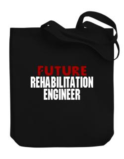 Future Rehabilitation Engineer Canvas Tote Bag