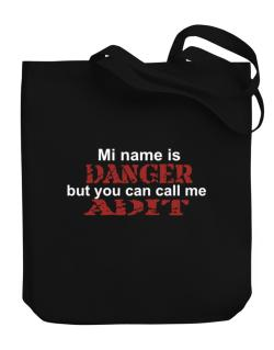 My Name Is Danger But You Can Call Me Adit Canvas Tote Bag
