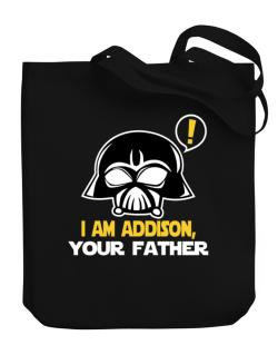 I Am Addison, Your Father Canvas Tote Bag