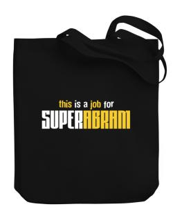 This Is A Job For Superabram Canvas Tote Bag