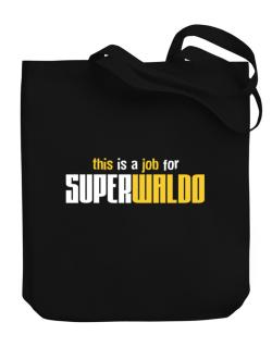 This Is A Job For Superwaldo Canvas Tote Bag