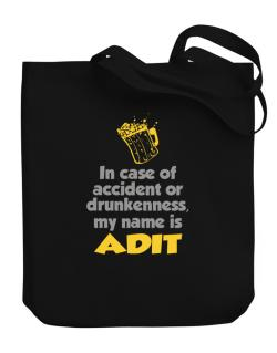 In Case Of Accident Or Drunkenness, My Name Is Adit Canvas Tote Bag