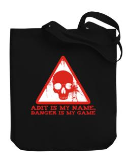 Adit Is My Name, Danger Is My Game Canvas Tote Bag