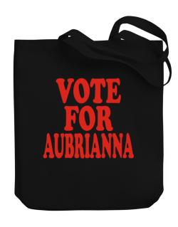 Vote For Aubrianna Canvas Tote Bag