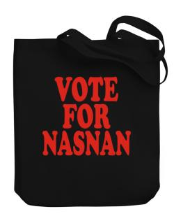 Vote For Nasnan Canvas Tote Bag