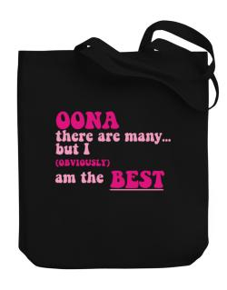 Oona There Are Many... But I (obviously!) Am The Best Canvas Tote Bag