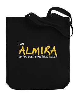 I Am Almira Do You Need Something Else? Canvas Tote Bag