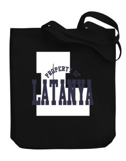 Property Of Latanya Canvas Tote Bag