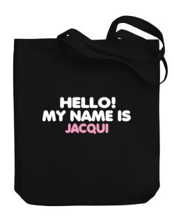 Hello! My Name Is Jacqui Canvas Tote Bag