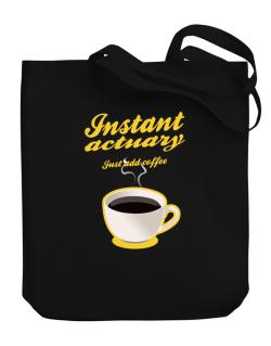 Instant Actuary, just add coffee Canvas Tote Bag