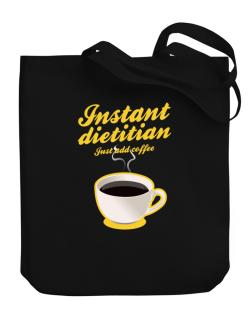 Instant Dietitian, just add coffee Canvas Tote Bag