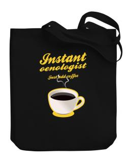 Instant Oenologist, just add coffee Canvas Tote Bag