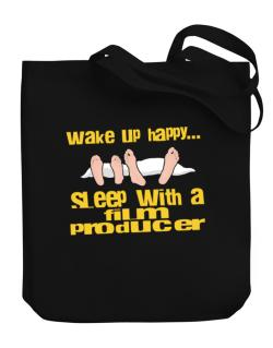 wake up happy .. sleep with a Film Producer Canvas Tote Bag