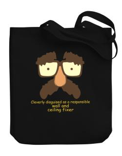 Cleverly Disguised Canvas Tote Bag