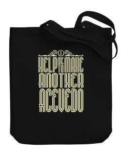 Help Me To Make Another Acevedo Canvas Tote Bag