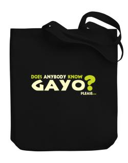 Does Anybody Know Gayo? Please... Canvas Tote Bag