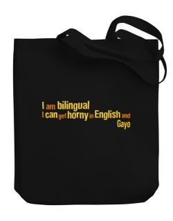 I Am Bilingual, I Can Get Horny In English And Gayo Canvas Tote Bag