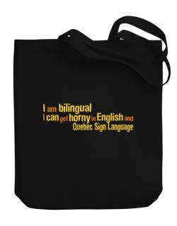 I Am Bilingual, I Can Get Horny In English And Quebec Sign Language Canvas Tote Bag
