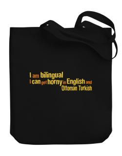 I Am Bilingual, I Can Get Horny In English And Ottoman Turkish Canvas Tote Bag