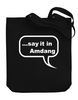 Say It In Amdang Canvas Tote Bag