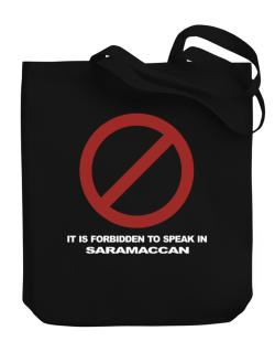 It Is Forbidden To Speak In Saramaccan Canvas Tote Bag