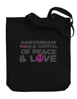 Amsterdam World Capital Of Peace And Love Canvas Tote Bag