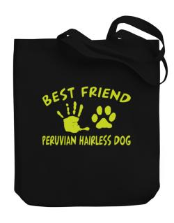My Best Friend Is My Peruvian Hairless Dog Canvas Tote Bag