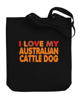 I Love My Australian Cattle Dog Canvas Tote Bag