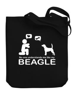 No One Understands Me Like My Beagle Canvas Tote Bag