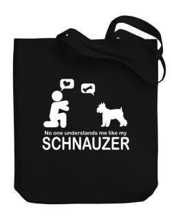 NO ONE UNDERSTANDS ME LIKE MY Schnauzer Canvas Tote Bag