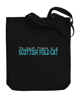 My Best Friend Is A Scottish Fold Canvas Tote Bag
