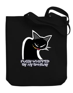 Pussy Whipped By My Bombay Canvas Tote Bag