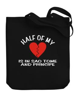 Half Of My Heart Is In Sao Tome And Principe Canvas Tote Bag