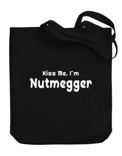Kiss Me, I Am Nutmegger Canvas Tote Bag