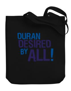 Duran Desired By All! Canvas Tote Bag