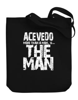 Acevedo More Than A Man - The Man Canvas Tote Bag