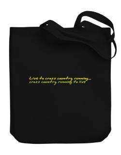 Live To Cross Country Running ,cross Country Running To Live ! Canvas Tote Bag