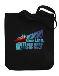 Support Your Local Nazarene Sect Canvas Tote Bag