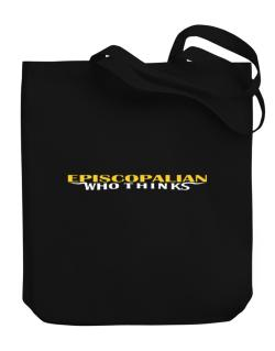 Episcopalian Who Thinks Canvas Tote Bag