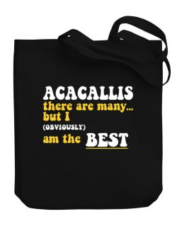 Acacallis There Are Many... But I (obviously) Am The Best Canvas Tote Bag