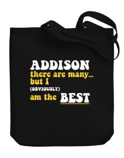 Addison There Are Many... But I (obviously) Am The Best Canvas Tote Bag