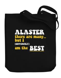 Alaster There Are Many... But I (obviously) Am The Best Canvas Tote Bag