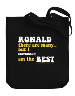 Ronald There Are Many... But I (obviously) Am The Best Canvas Tote Bag